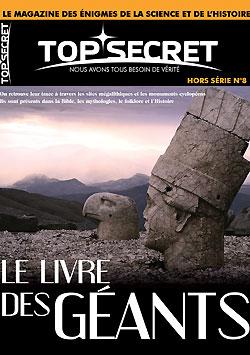 TOP SECRET, nous avons tous besoin de vérité archéologie ufologie numéro hors série 8 Atlantide le livre des géants archéologie mystérieuse M.C. Touchard