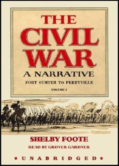 The Civil War: A Narrative. Fort Sumter to Perryville Vol. 1 (Audiobook)