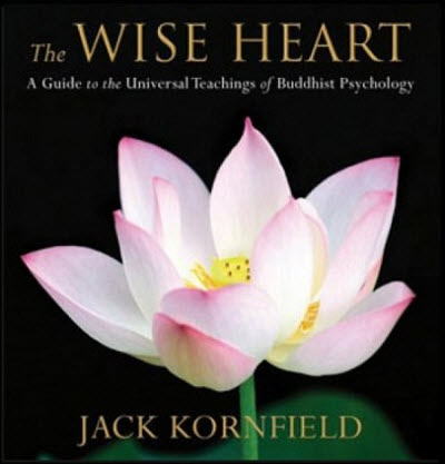 The Wise Heart: A Guide to the Universal Teachings of Buddhist Psychology (Audiobook)