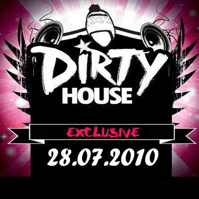 Dirty House (28.07.2011)