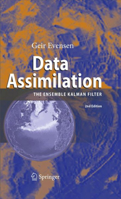 Data Assimilation: The Ensemble Kalman Filter, Second Edition by Geir Evensen