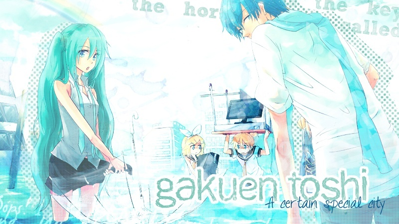 ||A certain special city : Gakuen Toshi
