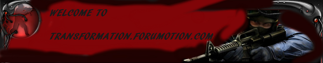 WELCOME TO TRANSFORMATION.forumotion.com