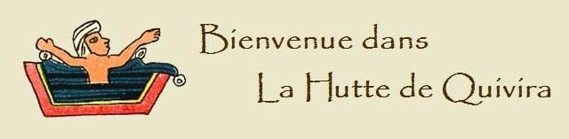 La Hutte de Quivira